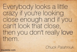 Quotation-Chuck-Palahniuk-love-insanity-Meetville-Quotes-16136
